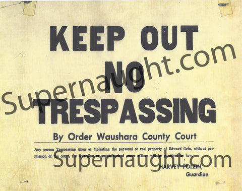 Edward Gein replica no trespassing sign