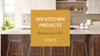 diy kitchen projects to organize your life