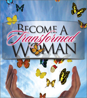 STREAM NOW! Become a Transformed Woman Video Series