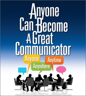 "STREAM NOW! ""Anyone Can Become a Great Communicator: Anyone, Anywhere, Anytime"" Video Series"
