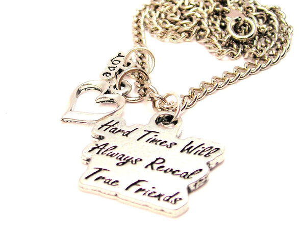 Little Love Hard Times Will Always Reveal True Friends Necklace with Small Heart