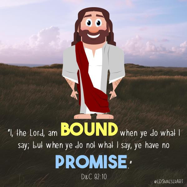 "D&C 81:10 - ""I, the Lord, am bound"""