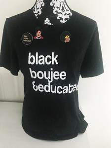 Black Educated and Boujee B/W shirt