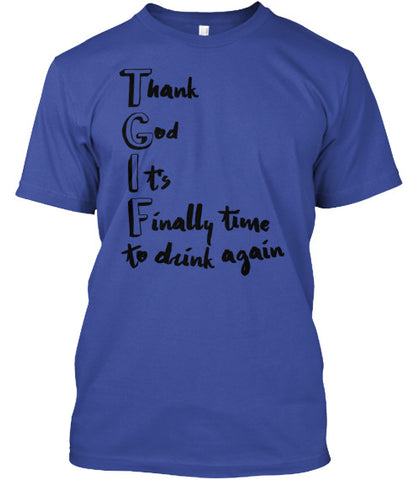 Thank God It's Finally Time to Drink Tee - lkrseller shirts Men's Shirts, t-shirts, hoodies, tank tops, custom