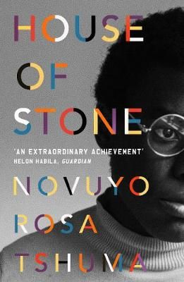 House of Stone by Novuyo Rosa Tshuma