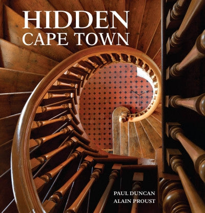 Hidden Cape Town <br> by Paul Duncan and Alain Proust