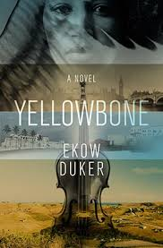 Yellowbone - A Novel (Paperback) by  Ekow Duker