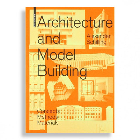 Architecture and Modelbuilding: Concepts, Methods, Materials