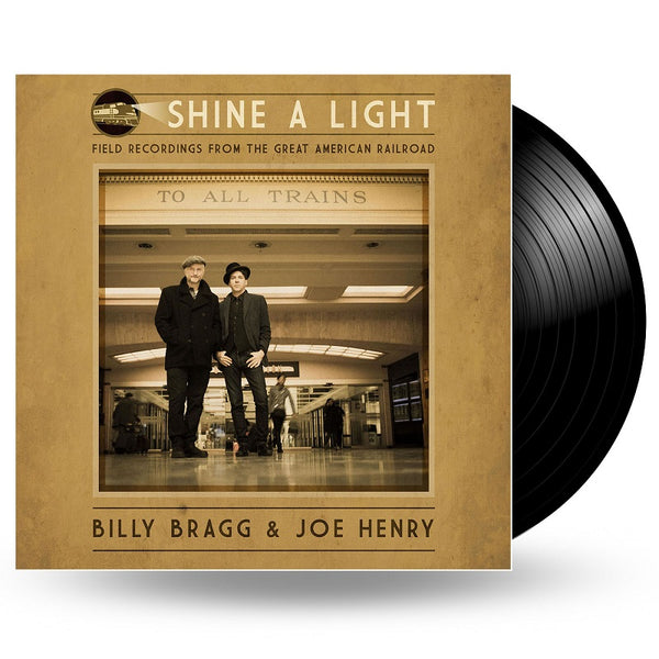 BILLY BRAGG, JOE HENRY - SHINE A LIGHT: FIELD RECORDING - LP