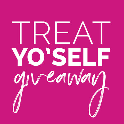 Treat Yo'self Giveaway!