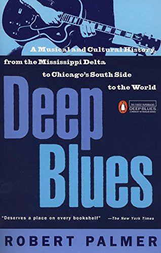 Deep Blues: A Musical and Cultural History of the Mississippi Delta | Robert Palmer