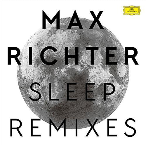 Max Richter – Sleep Remixes [EP]