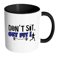 Sport Fitness Mug Dont Sit Get Fit White 11oz Accent Coffee Mugs
