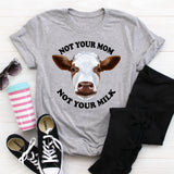 NOT YOUR MOM SHIRT