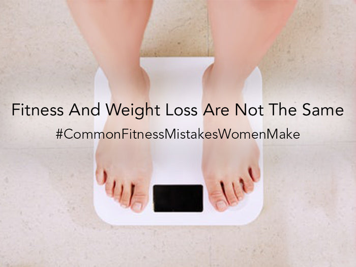 Fitness And Weight Loss Are Not The Same