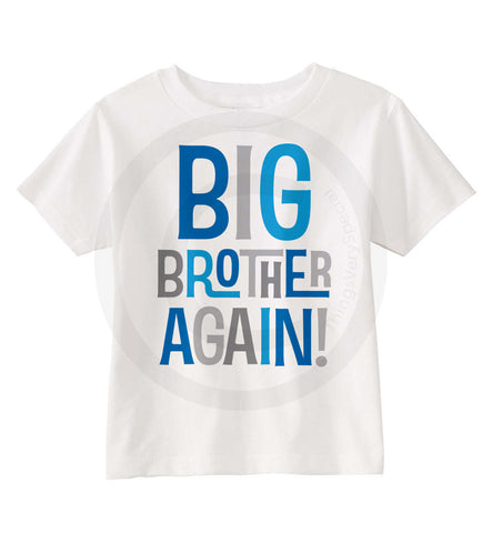 Big Brother Again Shirt with Blue and Grey Lettering