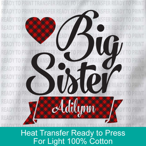 Buffalo Plaid Big Sister Heat Transfer Ready to Press - For White and Light Color 100% cotton garments - 12122018b