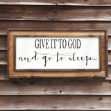 Give It To God And Go To Sleep Wood Sign