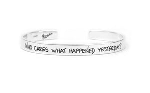 who cares what happened yesterday sterling silver cuff bracelet