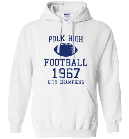Al Bundy Quotes Apparel - Polk High Football City Champions Hoodie