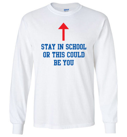 Al Bundy Quotes Apparel - Stay in School Long Sleeve