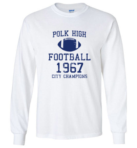 Al Bundy Quotes Apparel - Polk High Football City Champions Long Sleeve