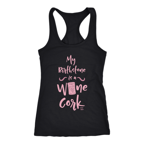 My Birthstone is a Wine Cork - Tank Top - Lushy Wino