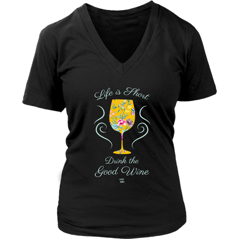 Life is Short, Drink the Good Wine - V-Neck Tee - Lushy Wino