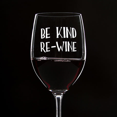 Be Kind, Re-Wine - 16 Ounce Stem Wine Glass - Lushy Wino