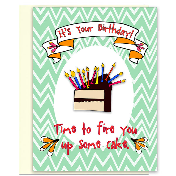 Funny Birthday Card - Time to Fire You Up Some Cake - KatMariacaStudio - 1
