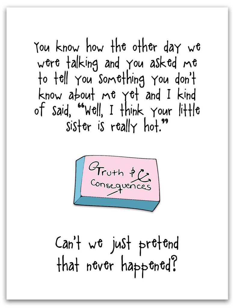 Funny Relationship Greeting Card - Truth & Consequences from Kat Mariaca Studio - KatMariacaStudio - 3