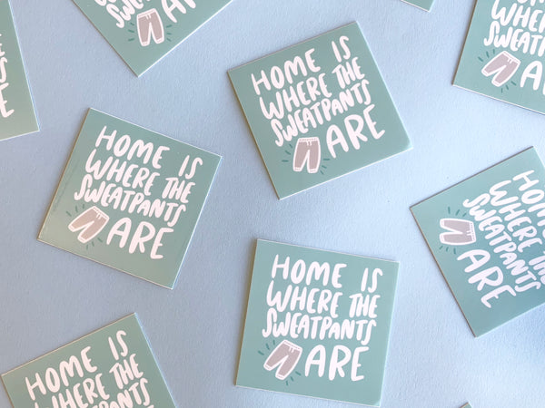 Home is where the sweatpants are sticker - Craft Boner