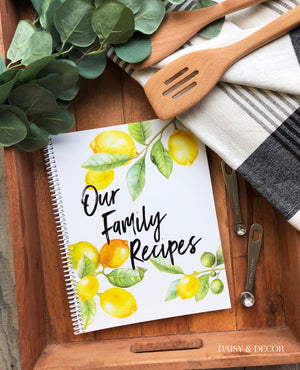 Daisy and Decor Recipe Journal Lemons Our Family Recips Cookbook Recipe Book Inside pages for 60 full page recipes