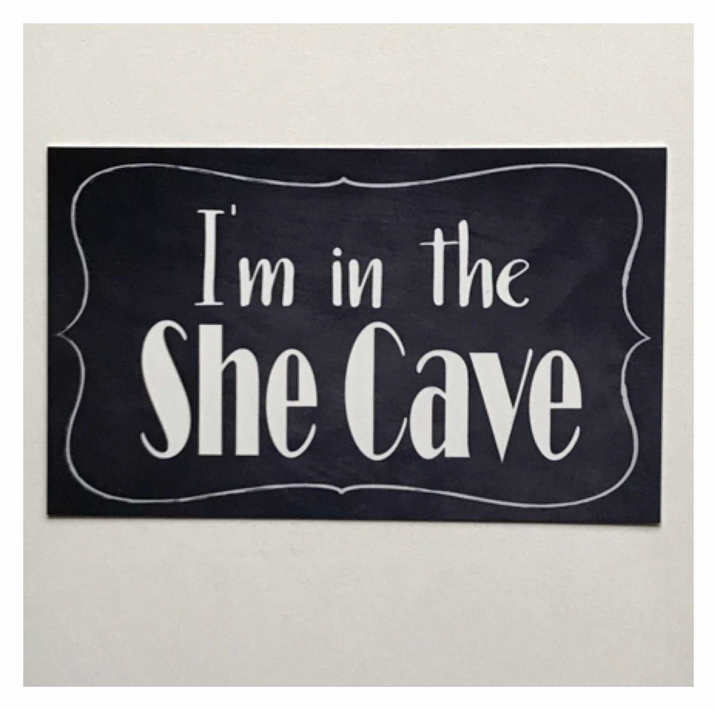 I'm In The She Cave Vintage Door Room Sign Plaque or Hanging - The Renmy Store