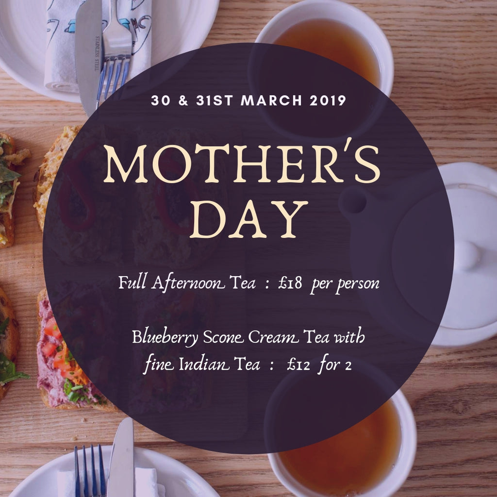 Mothers Day 2019 : Join us for Tea