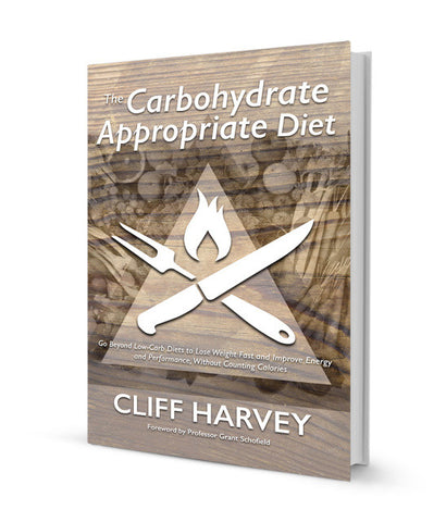 The Carbohydrate Appropriate Diet | Cliff Harvey
