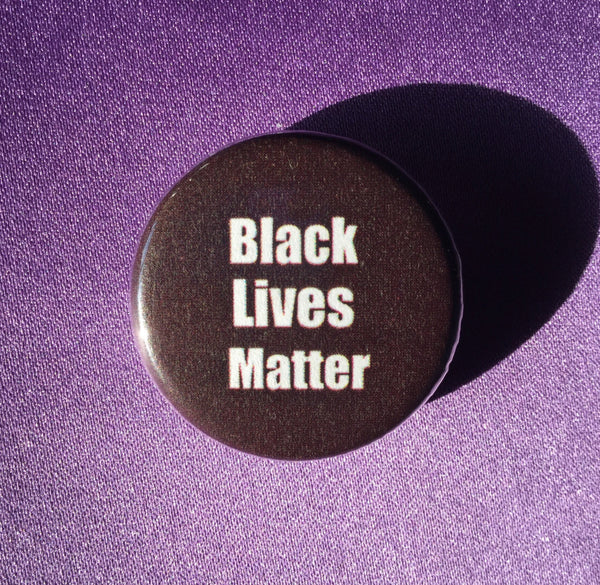Black lives matter button - Radical Buttons