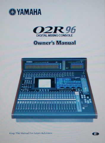YAMAHA 02R96 DIGITAL MIXING CONSOLE OWNER'S MANUAL INC LEVEL DIAG AND BLK DIAG SPECS AND MIDI IMP CHART 315 PAGES ENG