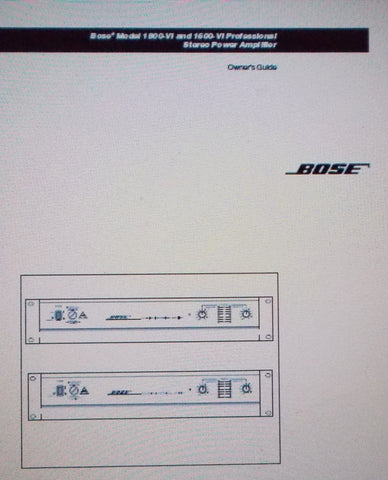 BOSE 1800-VI AND 1600-VI PROFESSIONAL STEREO POWER AMP OWNER'S GUIDE INC CONN DIAGS AND TRSHOOT GUIDE 32 PAGES ENG