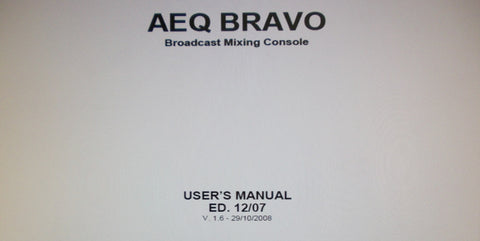 AEQ BRAVO BROADCAST MIXING CONSOLE USER'S MANUAL INC GEN DIAG AND CONN DIAG 24 PAGES ENG