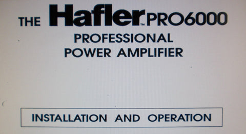 HAFLER PRO6000 PROFESSIONAL STEREO AND 4 CHANNEL POWER AMP INSTALLATION AND OPERATION MANUAL 4 PAGES ENG