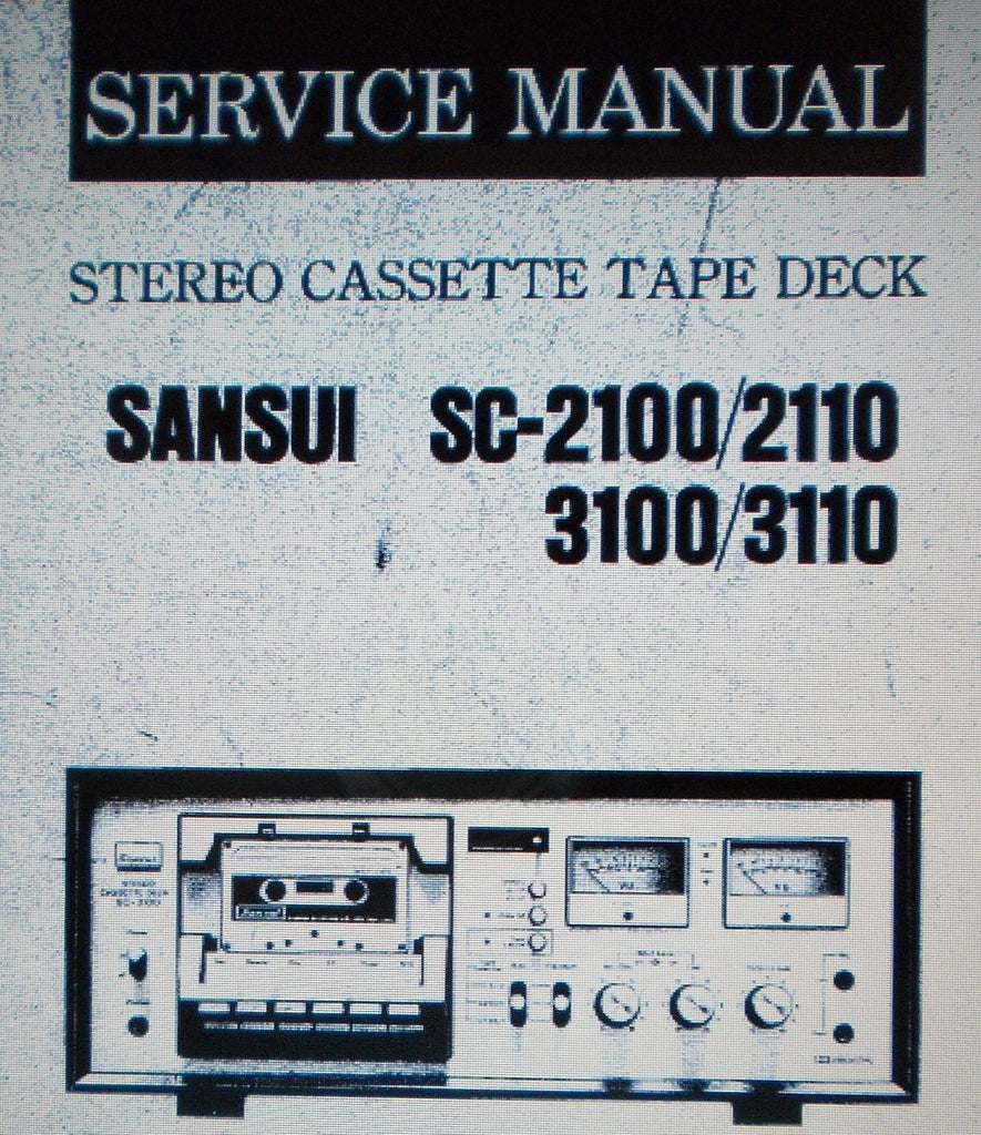 SANSUI SC-2100 SC-2110 SC-3100 SC-3110 STEREO CASSETTE TAPE DECK SERVICE MANUAL INC SCHEMS AND PARTS LIST 16 PAGES ENG