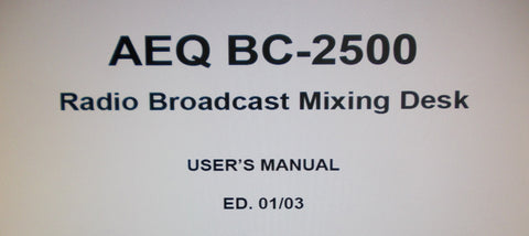 AEQ BC-2500 RADIO BROADCAST MIXING DESK USER'S MANUAL 49 PAGES ENG