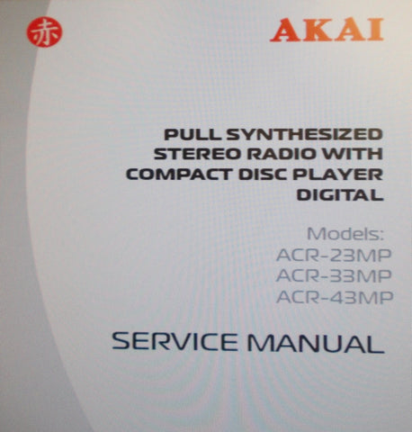 AKAI ACR-23MP ACR-33MP ACR-43MP PULL SYNTHESIZED STEREO RADIO WITH CD PLAYER DIGITAL SERVICE MANUAL INC SCHEMS AND PCBS 10 PAGES ENG