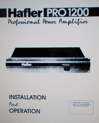 HAFLER PRO1200 PROFESSIONAL POWER AMP INSTALLATION AND OPERATION MANUAL INC SCHEMS PCBS AND PARTS LIST 12 PAGES ENG