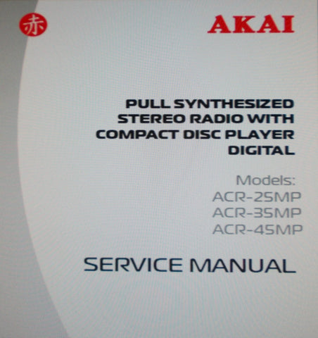 AKAI ACR-25MP ACR-35MP ACR-45MP PULL SYNTHESIZED STEREO RADIO WITH CD PLAYER DIGITAL SERVICE MANUAL INC SCHEMS AND PARTS LIST 17 PAGES ENG