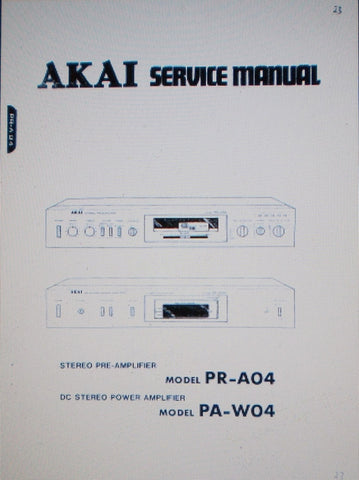AKAI PA-W04 DC STEREO POWER AMP PR-A04 STEREO PRE AMP SERVICE MANUAL INC SCHEMS AND PARTS LIST 56 PAGES ENG