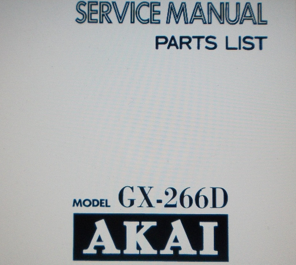 AKAI GX-266D STEREO TAPE  DECK SERVICE MANUAL INC SCHEMS AND PARTS LIST 36 PAGES ENG