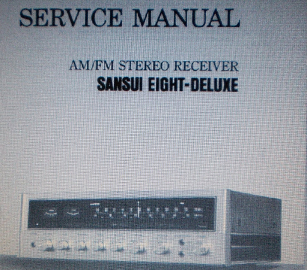 SANSUI EIGHT DELUXE AM FM STEREO RECEIVER SERVICE MANUAL INC SCHEMS AND PARTS LIST 46 PAGES ENG