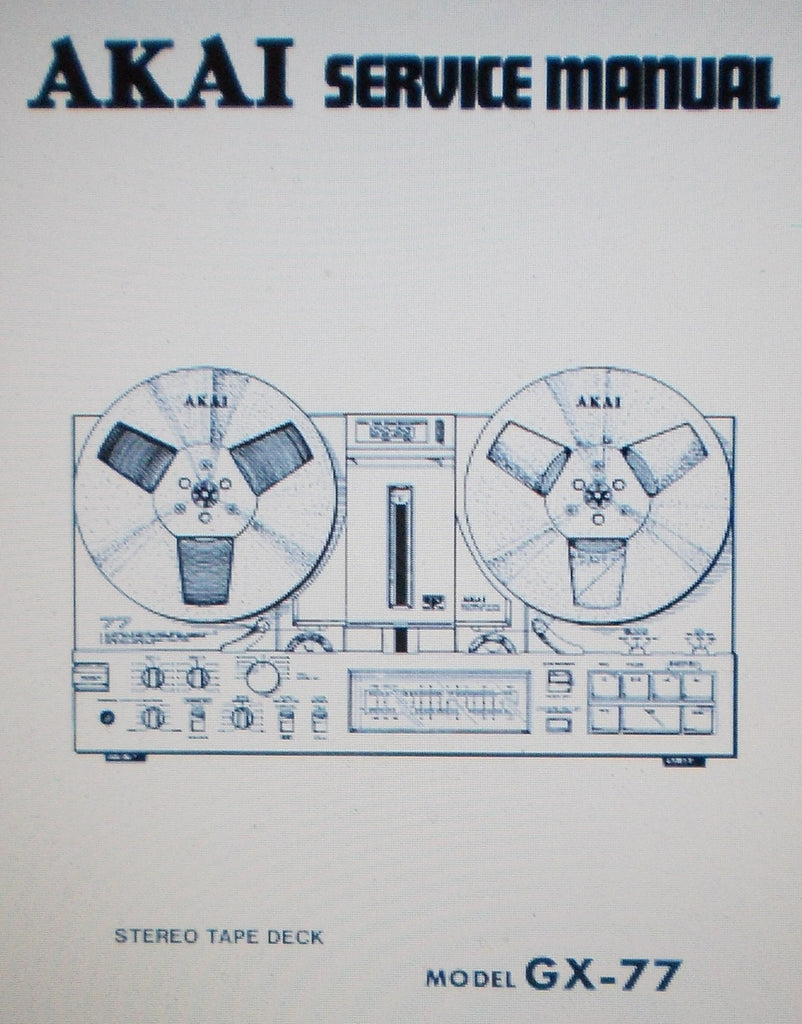 AKAI GX-77 REEL TO REEL STEREO TAPE  DECK SERVICE MANUAL INC SCHEMS AND PARTS LIST 68 PAGES ENG